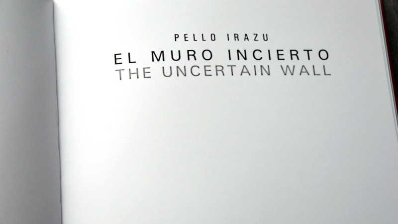 El muro incierto/The uncertain wall – Pello Irazu